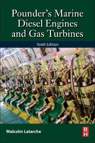 Pounder's Marine Diesel Engines and Gas Turbines - Malcolm Latarche
