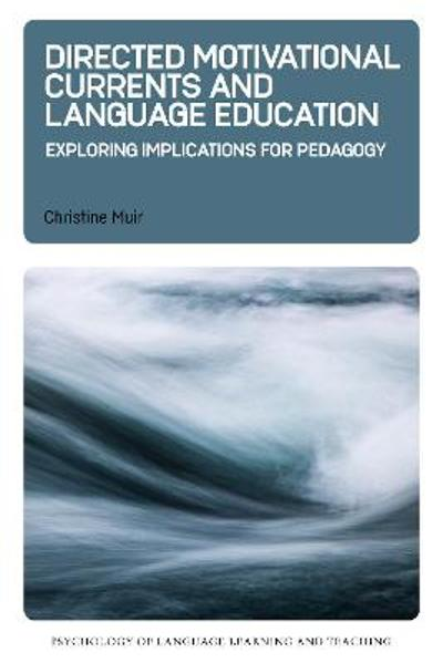 Directed Motivational Currents and Language Education - Christine Muir