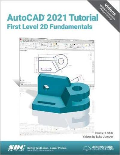 AutoCAD 2021 Tutorial First Level 2D Fundamentals - Randy Shih
