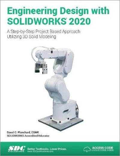 Engineering Design with SOLIDWORKS 2020 - David Planchard