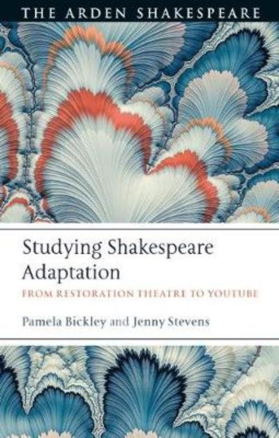 Studying Shakespeare Adaptation - Dr. Pamela Bickley
