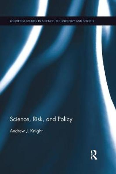Science, Risk, and Policy - Andrew J. Knight