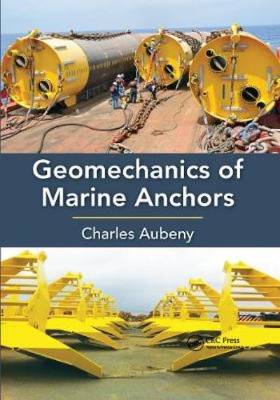 Geomechanics of Marine Anchors - Charles Aubeny