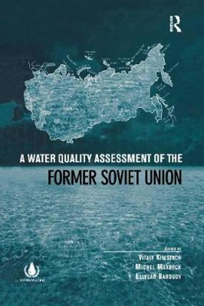 A Water Quality Assessment of the Former Soviet Union - Vitaly Kimstach