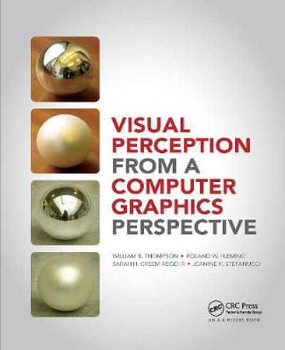 Visual Perception from a Computer Graphics Perspective - William Thompson