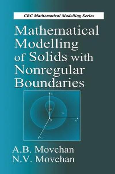 Mathematical Modelling of Solids with Nonregular Boundaries - A.B. Movchan