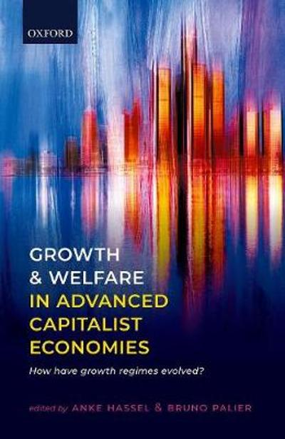 Growth and Welfare in Advanced Capitalist Economies - Anke Hassel