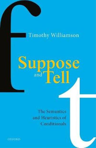 Suppose and Tell - Timothy Williamson