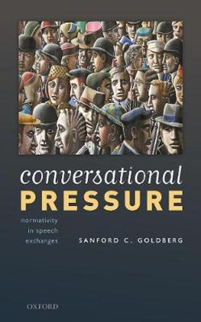 Conversational Pressure - Sanford C. Goldberg