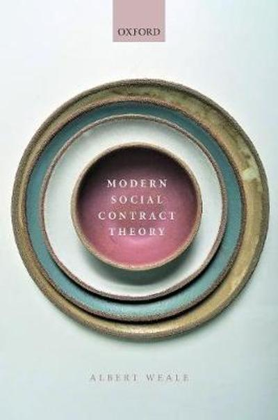 Modern Social Contract Theory - Albert Weale
