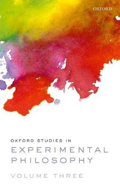 Oxford Studies in Experimental Philosophy Volume 3 - Tania Lombrozo