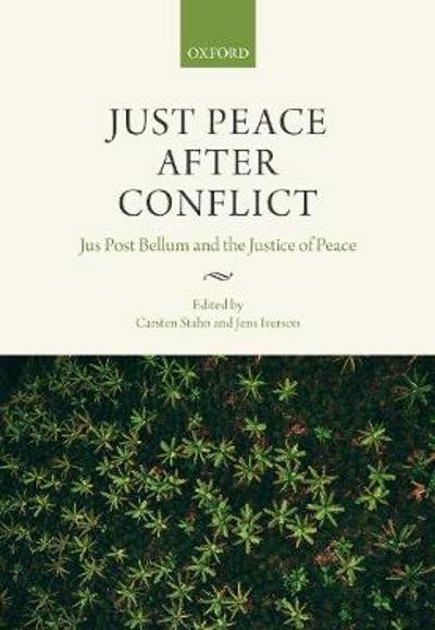 Just Peace After Conflict - Carsten Stahn