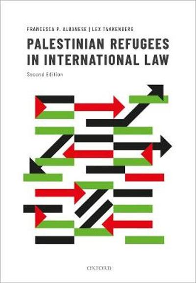Palestinian Refugees in International Law - Francesca P. Albanese