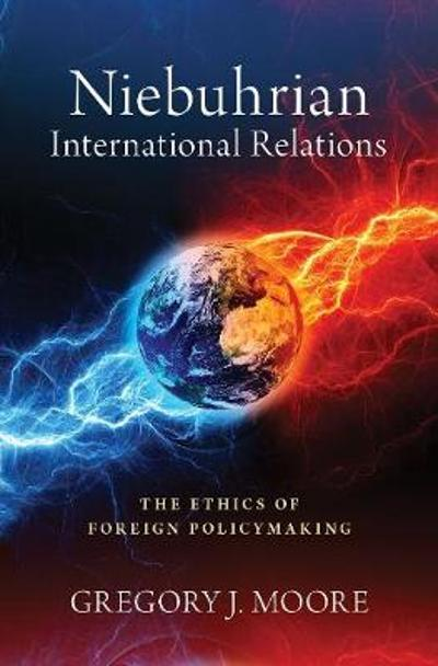 Niebuhrian International Relations - Gregory J. Moore