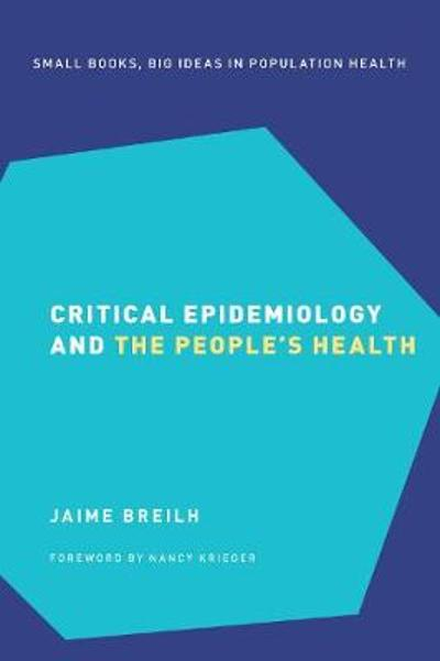 Critical Epidemiology and the People's Health - Jaime Breilh
