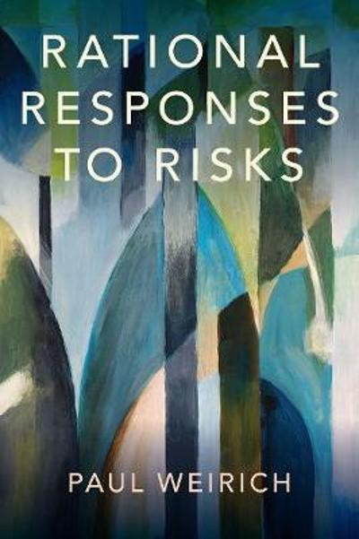 Rational Responses to Risks - Paul Weirich