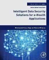 Intelligent Data Security Solutions for e-Health Applications - Amit Kumar Singh Mohamed Elhoseny