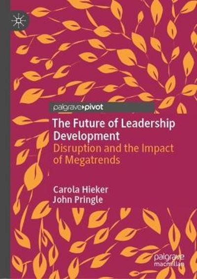 The Future of Leadership Development - Carola Hieker