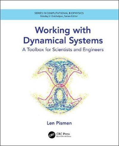 Working with Dynamical Systems - Len Pismen