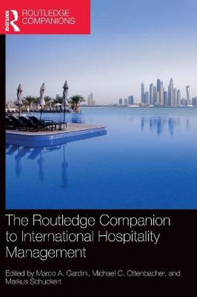 The Routledge Companion to International Hospitality Management - Marco A. Gardini