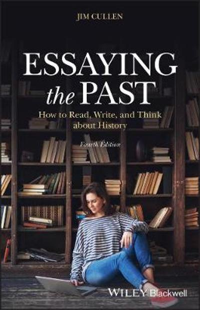 Essaying the Past - Jim Cullen