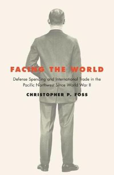 Facing the World - Christopher P. Foss