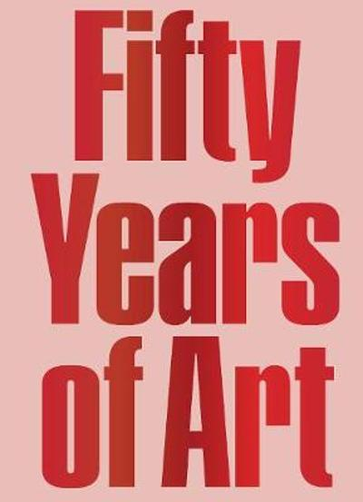 Fifty Years of Art: The Hiscox Collection 1970-2020 - Whitney Hintz