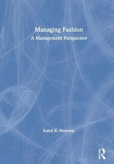 Managing Fashion - Kaled K. Hameide
