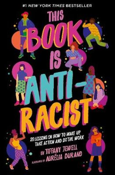 This Book Is Anti-Racist - Tiffany Jewell