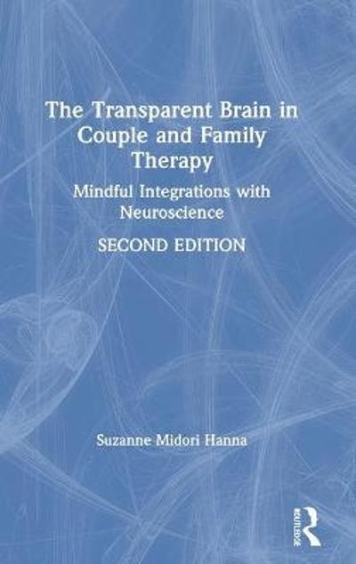 The Transparent Brain in Couple and Family Therapy - Suzanne Midori Hanna
