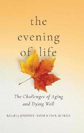 The Evening of Life - Joseph E. Davis Paul Scherz