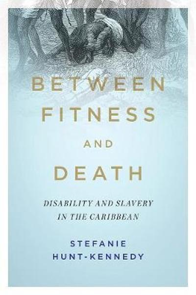 Between Fitness and Death - Stefanie Hunt-Kennedy