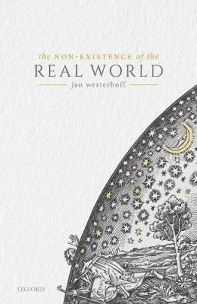 The Non-Existence of the Real World - Jan Westerhoff