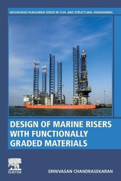 Design of Marine Risers with Functionally Graded Materials - Srinivasan Chandrasekaran