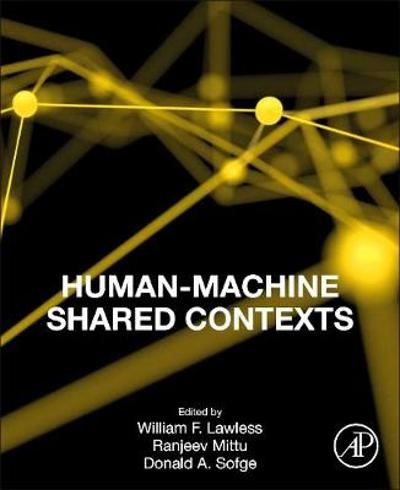 Human-Machine Shared Contexts - William Lawless