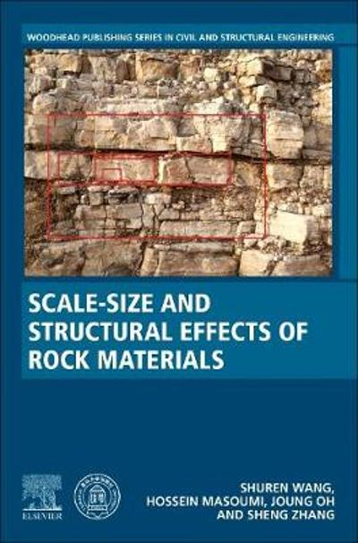 Scale-Size and Structural Effects of Rock Materials - Shuren Wang