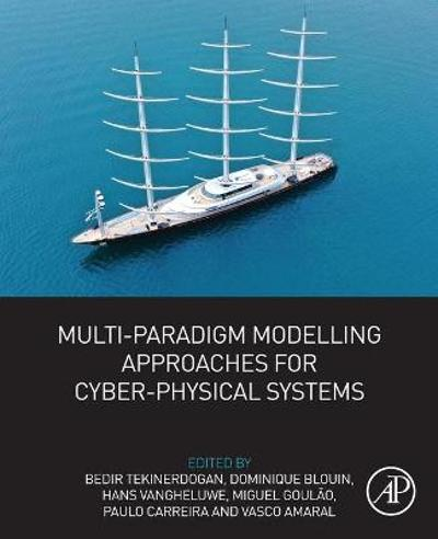 Multi-Paradigm Modelling Approaches for Cyber-Physical Systems - Bedir Tekinerdogan