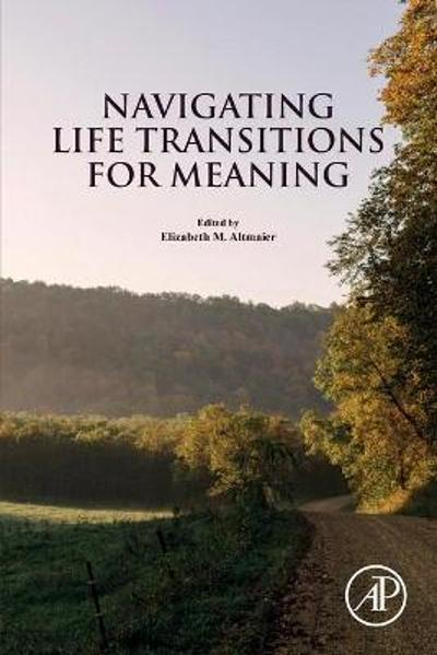Navigating Life Transitions for Meaning - Elizabeth M. Altmaier