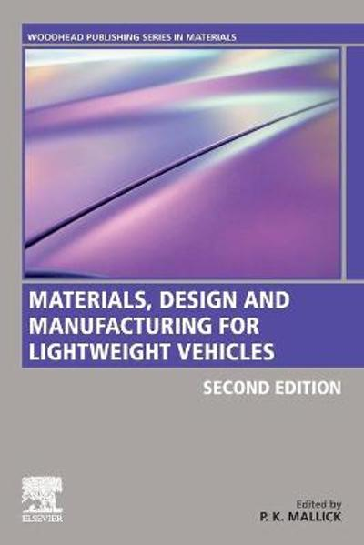 Materials, Design and Manufacturing for Lightweight Vehicles - P.K. Mallick