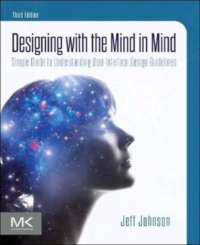 Designing with the Mind in Mind - Jeff Johnson