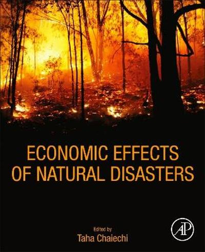 Economic Effects of Natural Disasters - Taha Chaiechi