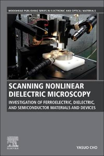 Scanning Nonlinear Dielectric Microscopy - Yasuo Cho
