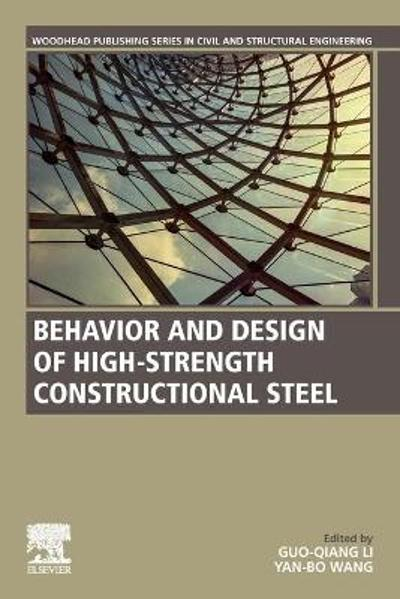 Behavior and Design of High-Strength Constructional Steel - Guo-Qiang Li