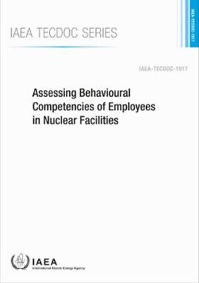 Assessing Behavioural Competencies of Employees in Nuclear Facilities - IAEA