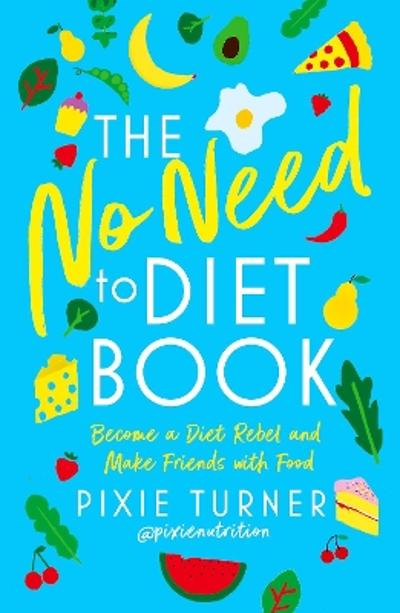 The No Need To Diet Book - Pixie Turner
