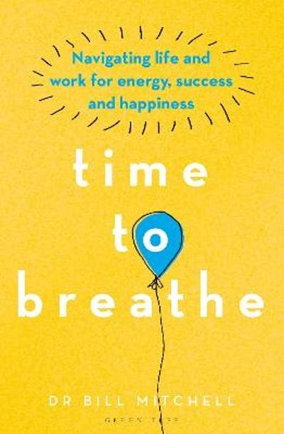 Time to Breathe - Dr Bill Mitchell