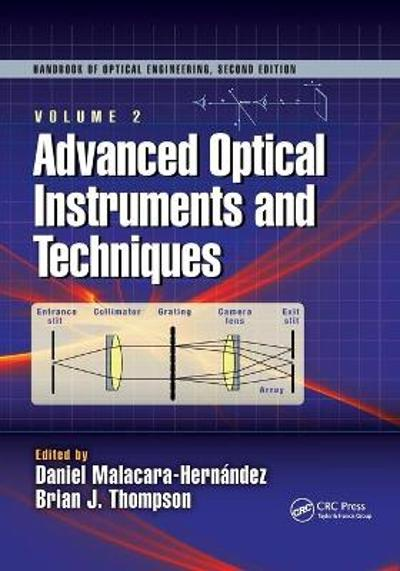 Advanced Optical Instruments and Techniques - Daniel Malacara Hernandez