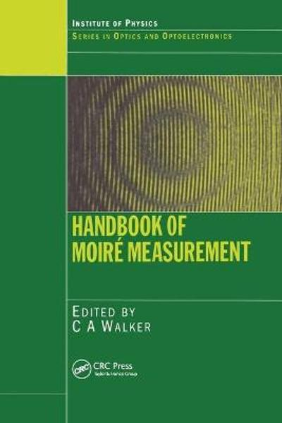 Handbook of Moire Measurement - C.A. Walker