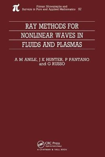 Ray Methods for Nonlinear Waves in Fluids and Plasmas - Marcelo Anile