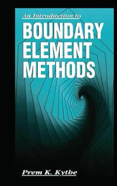 An Introduction to Boundary Element Methods - Prem K. Kythe